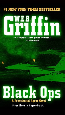 Black Ops: A Presidential Agent Novel, W.E.B. Griffin
