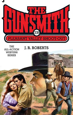The Gunsmith 338: Pleasant Valley Shoot-Out (Gunsmith, The), J. R. Roberts