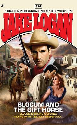 Slocum 374: Slocum and the Gift Horse, Jake Logan