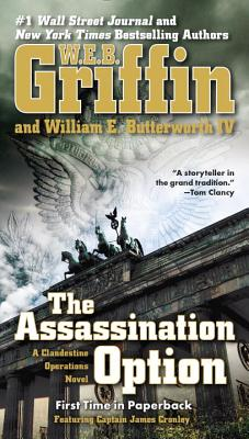The Assassination Option (A Clandestine Operations Novel), W.E.B. Griffin, William E. Butterworth IV