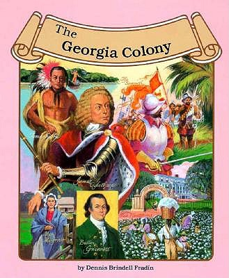 Image for The Georgia Colony (Thirteen Colonies (Lucent))
