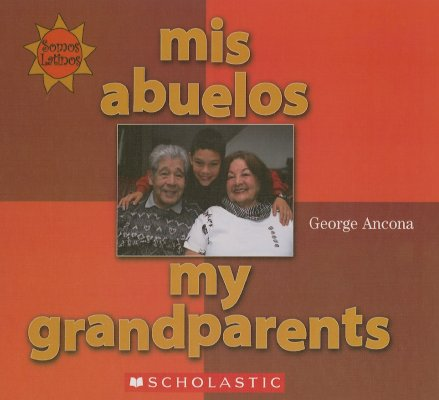 Image for Mis Abuelos / My Grandparents (Somos Latinos / We Are Latinos) (English and Spanish Edition)