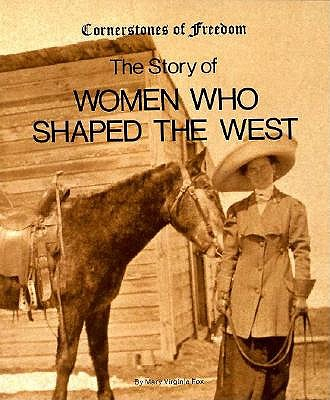 Image for Women Who Shaped the West (Cornerstones of Freedom)