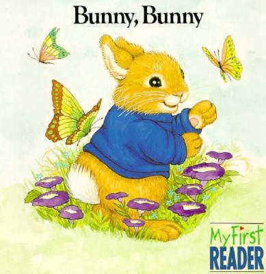 Bunny, Bunny (My First Reader), Kirsten Hall