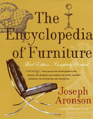 The Encyclopedia of Furniture: Third Edition - Completely Revised, Aronson, Joseph