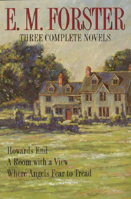 Image for Three Complete Novels Howards End, A Room With a View, Where Angels Fear to Tread