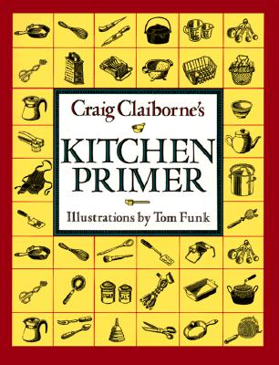 Image for Craig Claiborne's Kitchen Primer: A Basic Cookbook ... ; Illustrations by Tom Funk