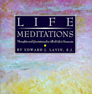 Image for Life Meditations: Thoughts and Quotations for All of Life's Moments