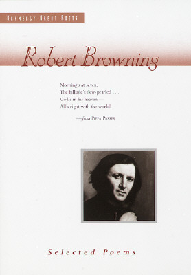 Robert Browning: Selected Poems, Browning, Robert