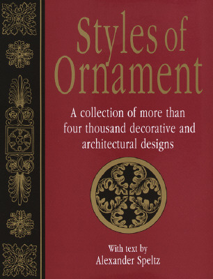 Image for Styles of Ornament: A Pictorial Survey of Six Thousand Years of Ornamental Design