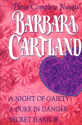 Image for Barbara Cartland: Three Complete Novels: A Night of Gaiety