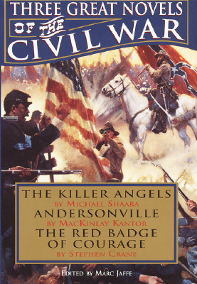 Image for Three Great Novels of the Civil War: The Killer Angels / Andersonville / The Red Badge of Courage