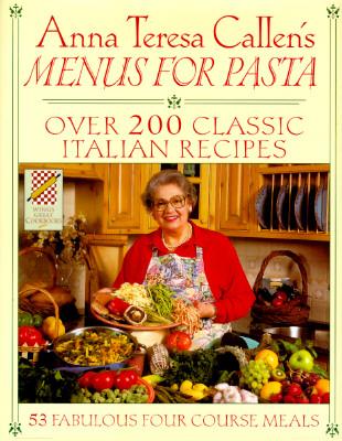 Image for Wings Great Cookbooks: Anna Teresa Callen's Menus for Pasta