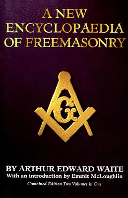 Image for A New Encyclopaedia of Freemasonry (Combined Edition)
