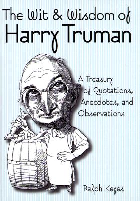 Image for The Wit & Wisdom of Harry Truman