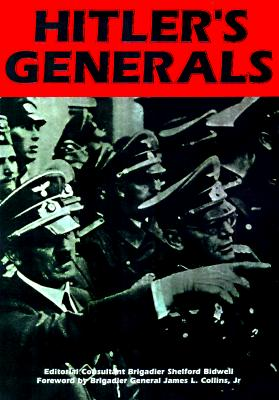 Image for Hitler's Generals: From Rommel to Reinhardt, the Men Who Led the Armies of the Third Reich