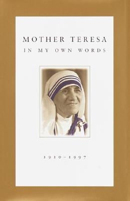 Image for Mother Teresa: In My Own Words