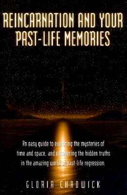 Image for Reincarnation and Your Past-Life Memories - An Easy Guide to Exploring the Mysteries of Time and Space...