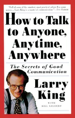 Image for How to Talk to Anyone, Anytime, Anywhere: The Secrets of Good Communication
