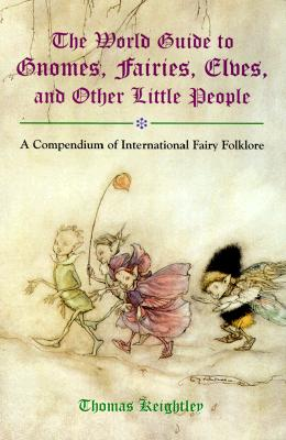 Image for The World Guide to Gnomes, Fairies, Elves & Other Little People