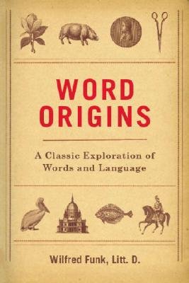 Image for Word Origins: and Their Romantic Stories