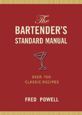 Image for The Bartender's Standard Manual: Over 700 Classic Recipes