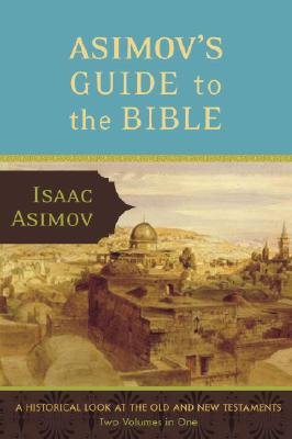 Image for Asimov's Guide to the Bible: Two Volumes in One, the Old and New Testaments
