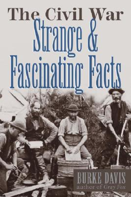Image for The Civil War: Strange & Fascinating Facts