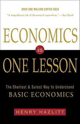 Image for Economics in One Lesson: The Shortest and Surest Way to Understand Basic Economics