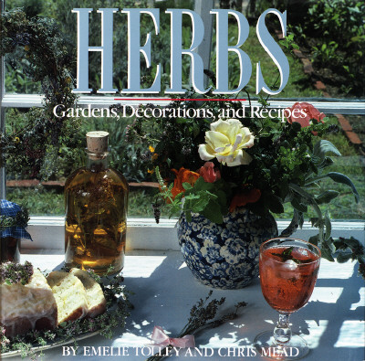 Herbs: Gardens, Decorations, and Recipes, Tolley, Emelie; Mead, Chris