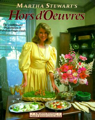 Image for Martha Stewart's Hors D'oeuvres: The Creation and Presentation of Fabulous Finger Food