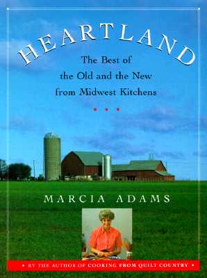 Image for Heartland: The Best of the Old and the New from Midwest Kitchens Adams, Marcia