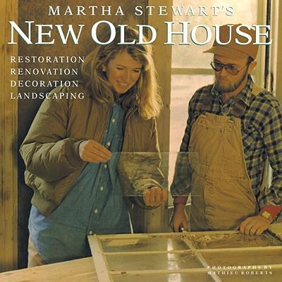Image for Martha Stewart's New Old House: Restoration, Renovation, Decoration, Landscaping