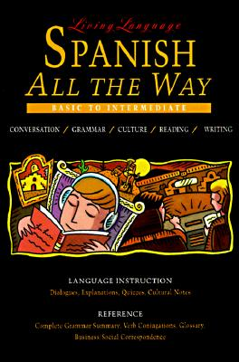 Image for Living Language  Spanish All the Way Manual: Learn at Home or On the Go (The Living Language Series)