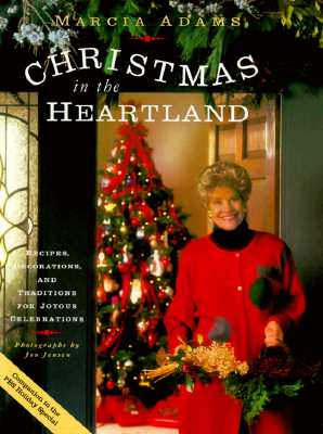 Image for Christmas in the Heartland : Recipes, Decorations and Traditions for Joyous Celebrations [companion to the PBS Holiday special]