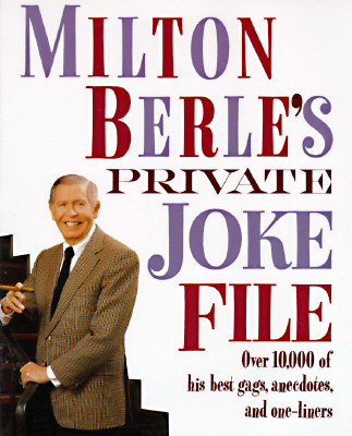 Image for Milton Berle's Private Joke File: Over 10,000 of His Best Gags, Anecdotes, and One-Liners
