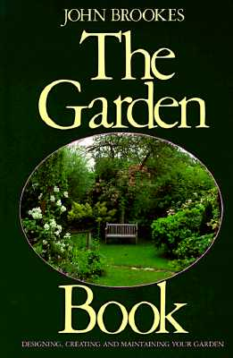 Image for GARDEN BOOK, THE DESIGNING CREATING AND MAINTAINING YOUR GARDEN