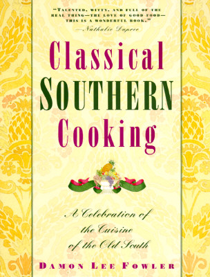 Image for Classical Southern Cooking: A Celebration of the Cuisine of the Old South