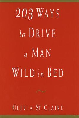 203 Ways to Drive a Man Wild in Bed, St. Claire, Olivia