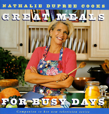 Image for NATHALIE DUPREE COOKS GREAT MEALS FOR BU