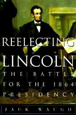 Image for Reflecting Lincoln: The Battle for the 1864 Presidency