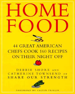 Image for Home Food: 44 Great American Chefs Cook 160 Recipes on Their Night Off