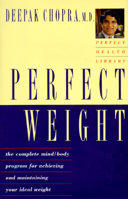 Image for Perfect Weight: The Complete Mind-Body Program for Achieving and Maintaining Your Ideal Weight