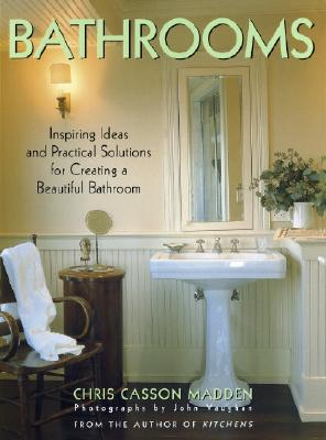 Image for Bathrooms: Inspiring Ideas and Practical Solutions for Creating a Beautiful Bathroom