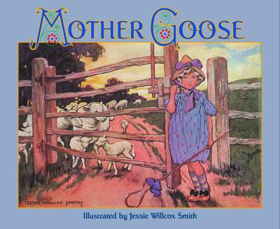Image for Jessie Willcox Smith Mother Goose, The