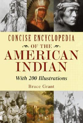 Concise Encyclopedia of the American Indian, BRUCE GRANT