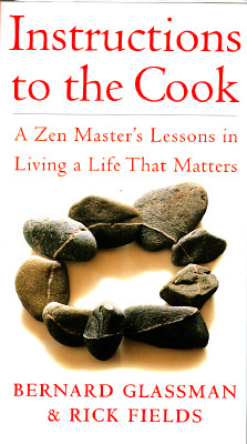 Instructions to the Cook ~ A Zen Master's Lessons in Living a Life that Matters, Rick Fields; Bernard Glassman