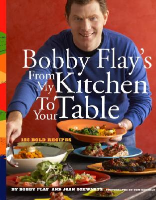 Image for Bobby Flay's From My Kitchen to Your Table: 125 Bold Recipes
