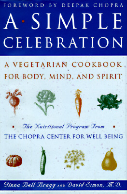 Image for A Simple Celebration: A Vegetarian Cookbook for Body, Mind, and Spirit The Nutritional Program from the Chopra Center for Well Being