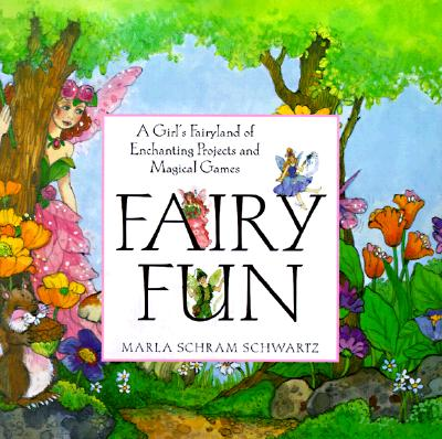Image for Fairy Fun: A Child's Fairyland of Enchanting Projects and Magical Games